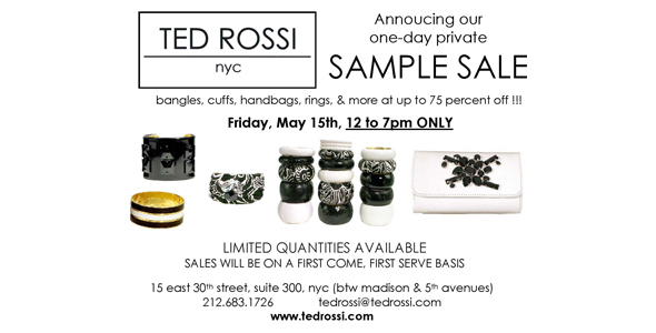 Ted Rossi one day private exclusive sample sale handbags bangles rings cuffs exotics NYC
